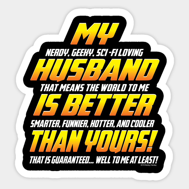 My Husband Is Better Than Yours Husband Sticker Teepublic