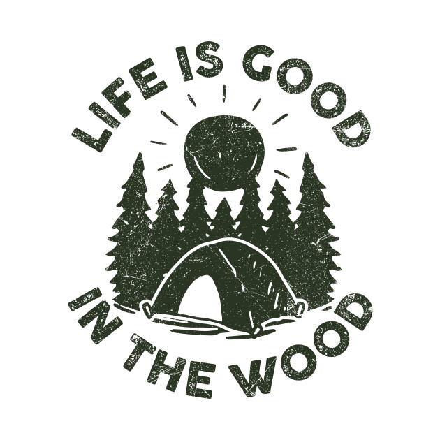 Life Is Good In the Wood Happy Camper Vintage Graphics