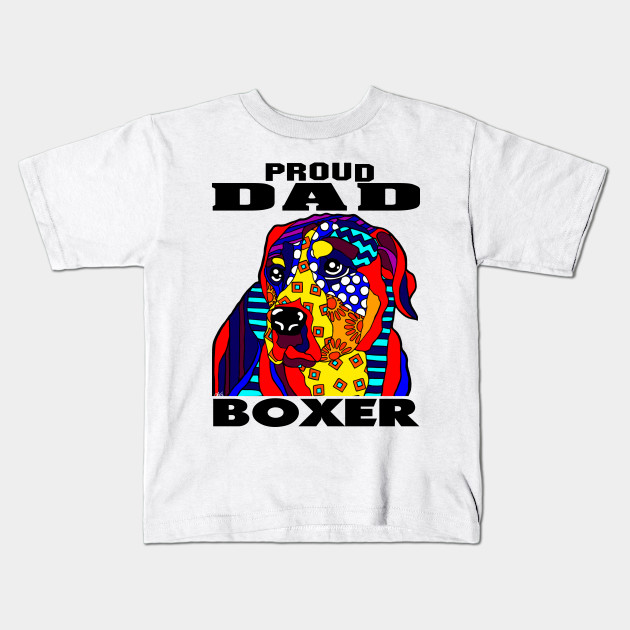 8855f5d0 Boxer Dog Proud Dad Father Day Gift Father's Pet Dog Lover Owner Animal  Kids T-Shirt