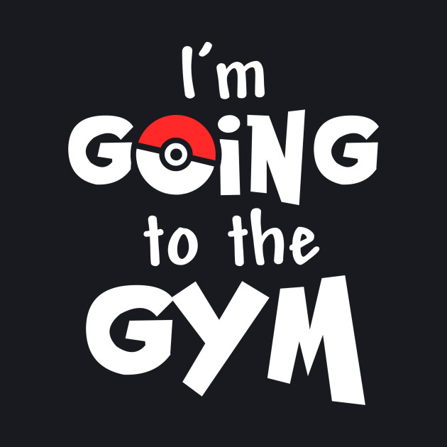 I'm going to the gym