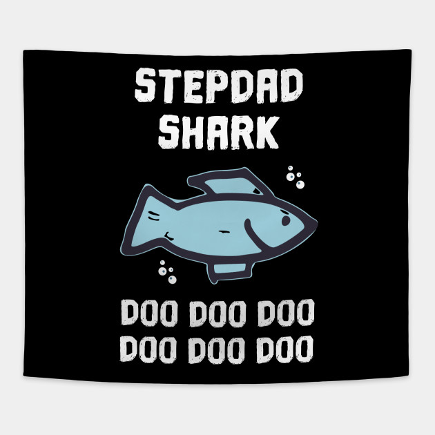 Stepdad Shark Shirt Fathers Day Gift Idea For Father Husband T Tapestry