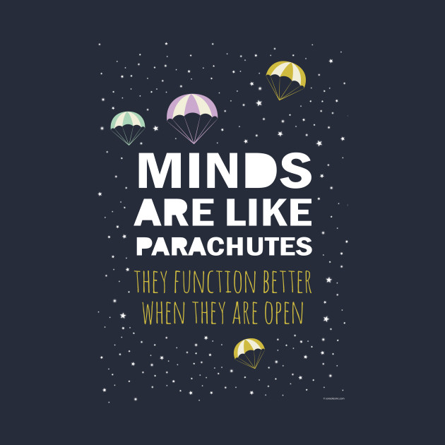 Quote Open Mind Parachutes Mind Open T Shirt Teepublic