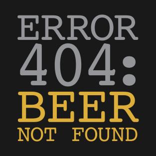 Error 404 Beer Not Found t-shirts