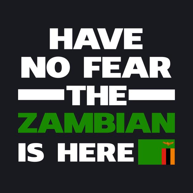 No Fear Zambian Is Here Zambia