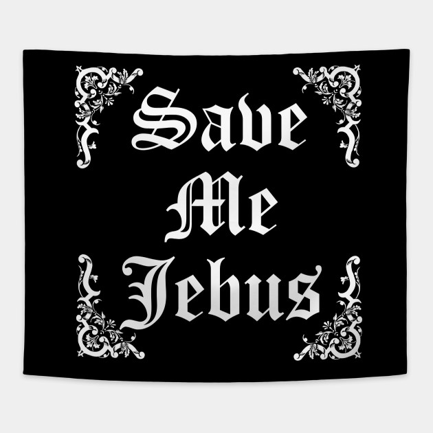 Save Me Jebus