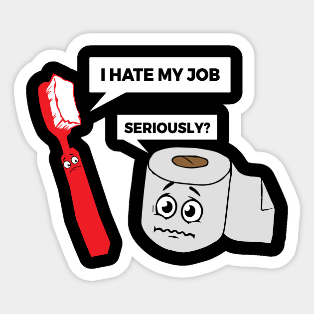 d8fbd1dbccf Funny Saying - I Hate My Job Toothbrush Gift - Birthday Gift Idea ...
