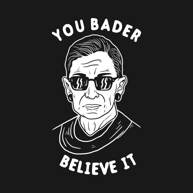 You Bader Believe It