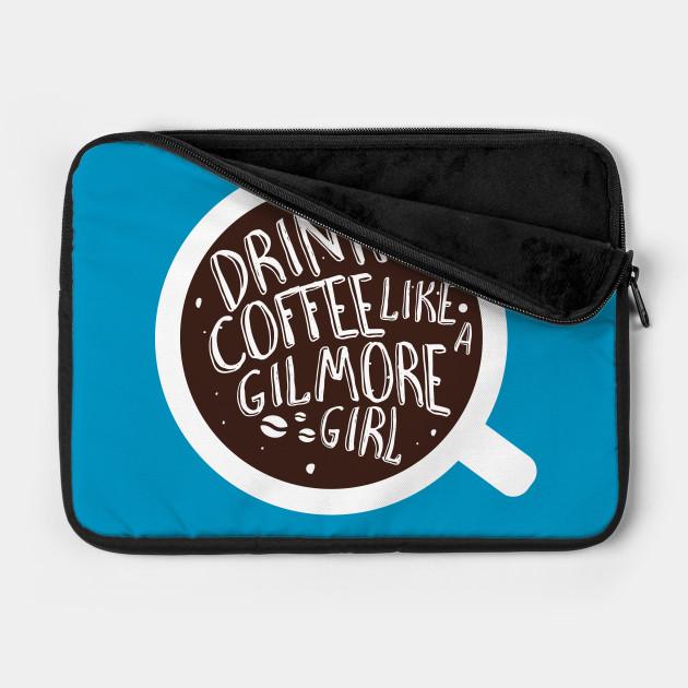 Drink coffee like a Gilmore Girl