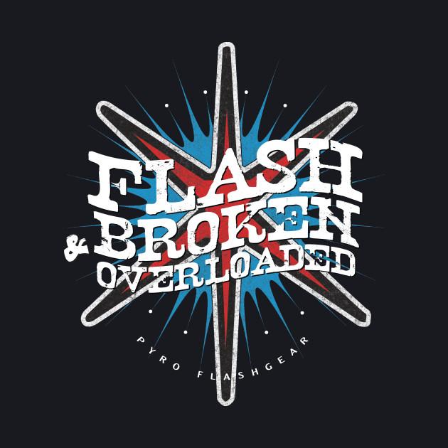 Flash Broken & Overloaded