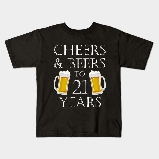 Cheers And Beers To 21Years 21st Birthday Gift Kids T Shirt