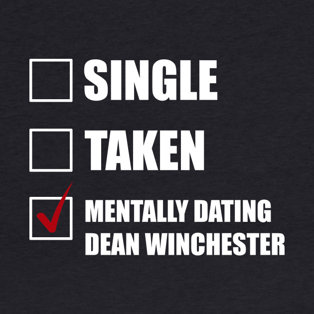 Mentally Dating Dean Winchester