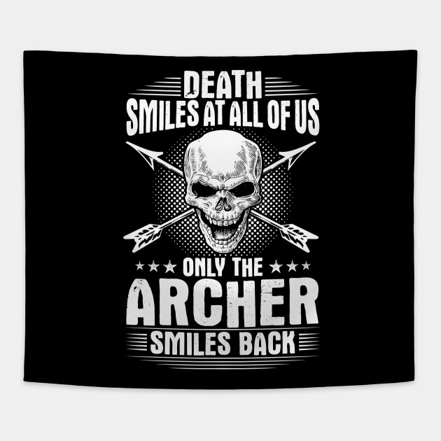 Archer Archery Gift Present Death Smiles Bow Arrow