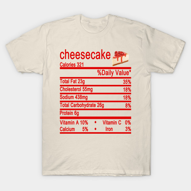 cheesecake nutrition thanksgiving T-Shirt