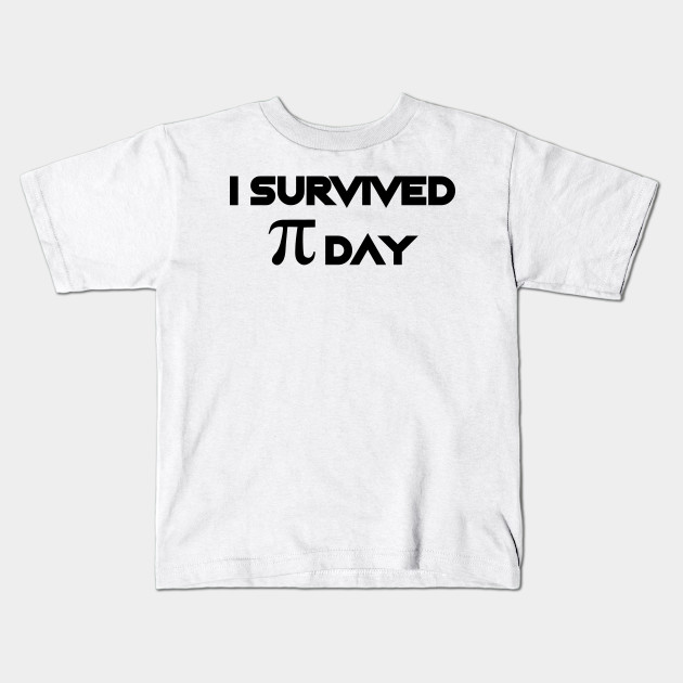 70fdafb0 I Survived Pi Day Math Funny Gifts - Happy Pi Day - Kids T-Shirt ...