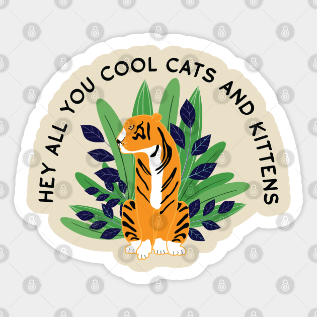 Hey All You Cool Cats And Kittens Plant 3 Carole Baskin Sticker Teepublic