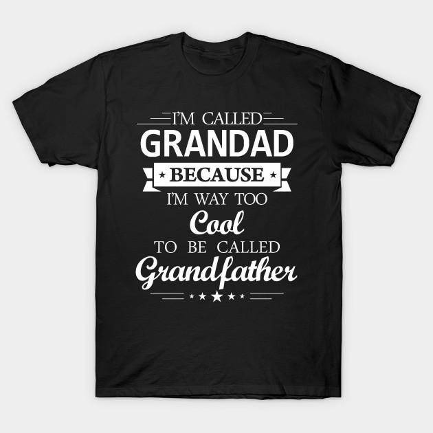 Grandad super cool killing it funny grandfather gift shirt T-Shirt