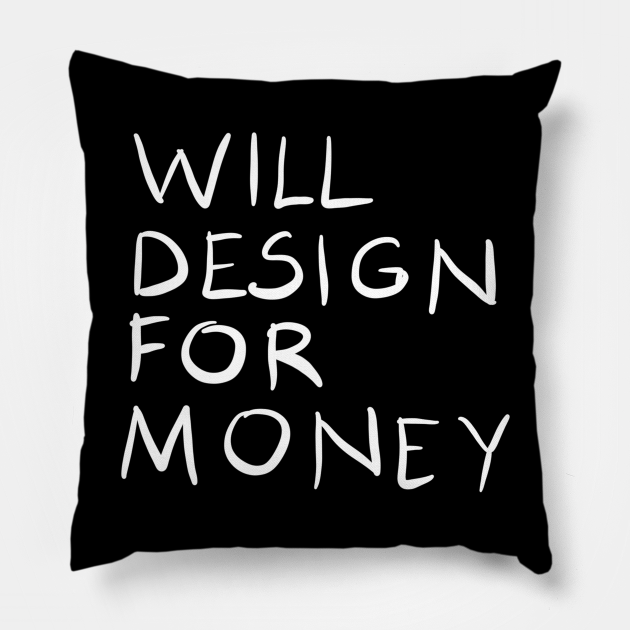Will Design For Money Funny Graphic Designer Quote Gift