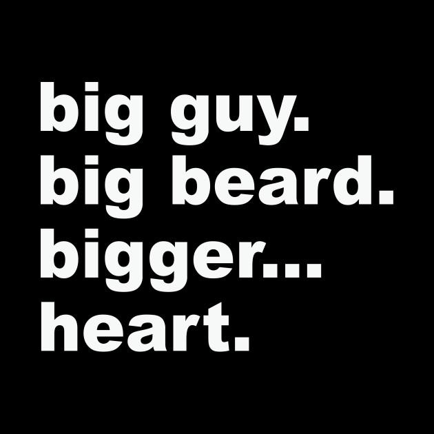 Big guy,big beard,bigger...heart