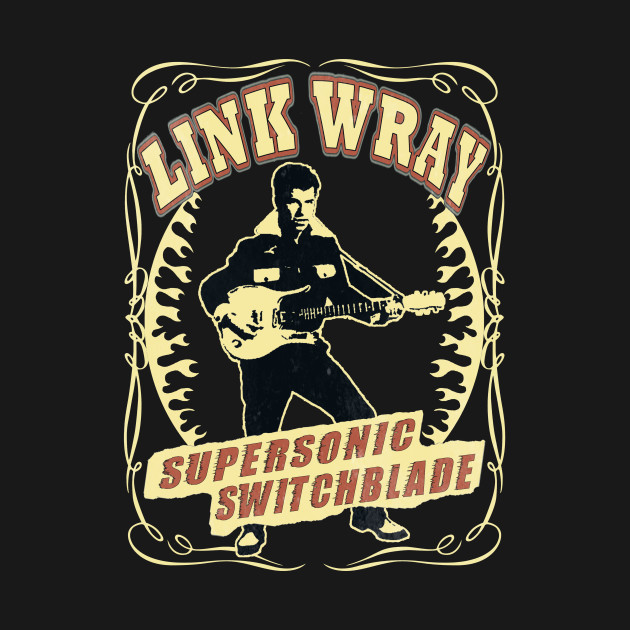Link Wray (Supersonic Switchblade) Vintage