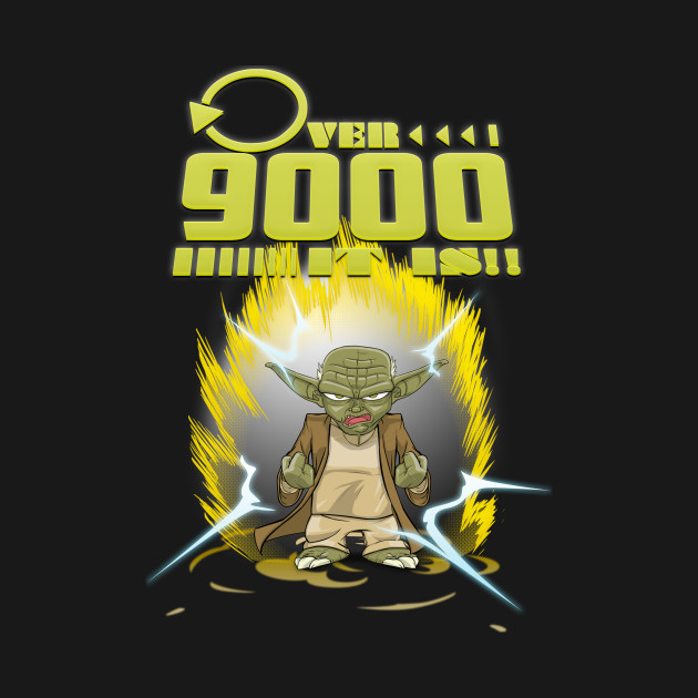 Over 9000 It Is -Dragonball Yoda
