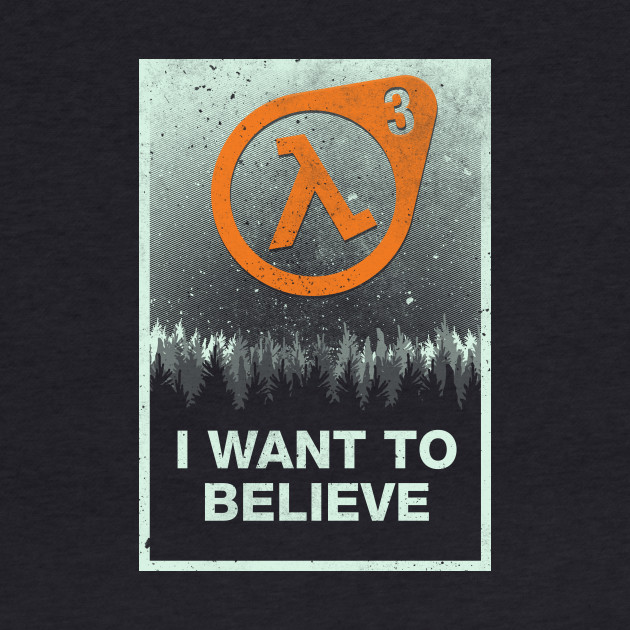 I want to Believe HL3