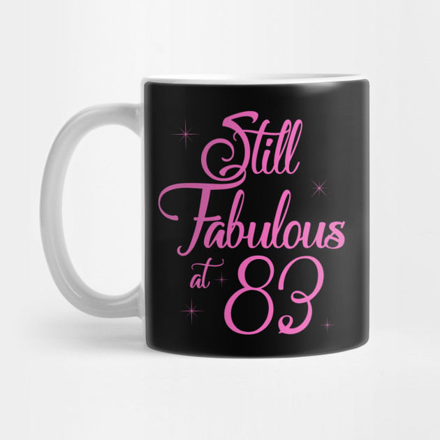Vintage Still Sexy And Fabulous At 83 Year Old Funny 83rd Birthday Gift