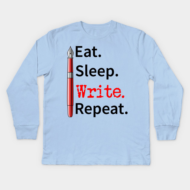 Eat Sleep Write Repeat Writer