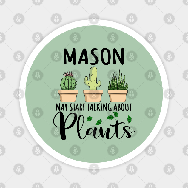 Mason May Start Talking About Plants