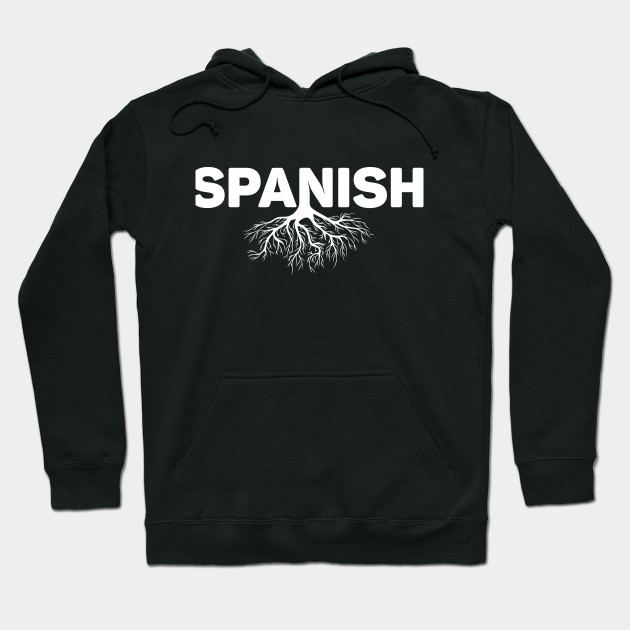 6fbdfe08 spanish shirt - Spanish - Hoodie   TeePublic