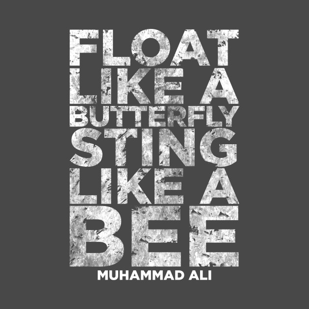 Float Like A Butterfly Sting Like A Bee Muhammad Ali Quote T
