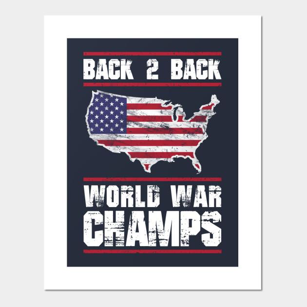 3b4a2122efa6 Back 2 Back World War Champions - Usa - Posters and Art Prints ...