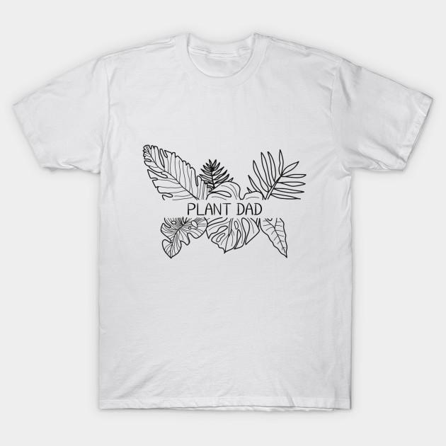 50ebf60a PLANT DAD - Plant - T-Shirt | TeePublic