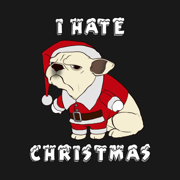 I Hate Christmas.Funny Cream French Bulldog I Hate Xmas Christmas