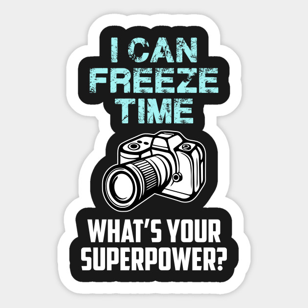 b75a797b85 Photography Shirt Camera TShirt Gifts For Photographer T Shirt Funny T-Shirt  Profession Occupation I Can Freeze Time Mens Ladies Tee Sticker