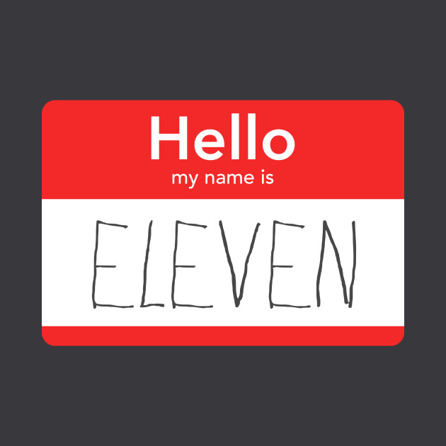 Hello My Name is Eleven