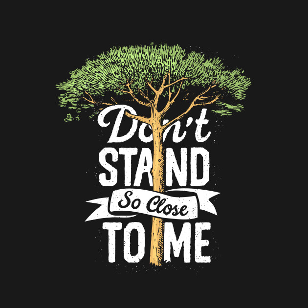 Image result for dont stand so close to me