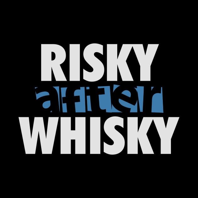 Whisky Drinker T-shirt | Risky After Whisky