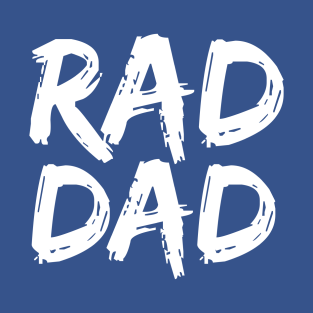6516086d4 Rad Dad T-Shirts | TeePublic