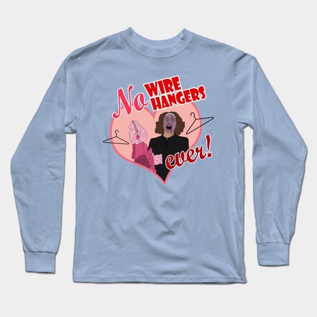 NO WIRE HANGERS - Faye Dunaway - Long Sleeve T-Shirt | TeePublic