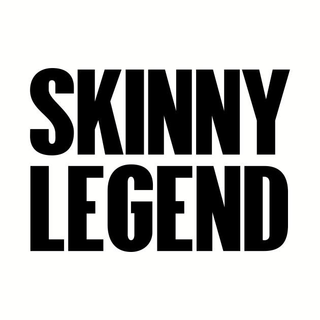 Skinny Legend Stan Slang