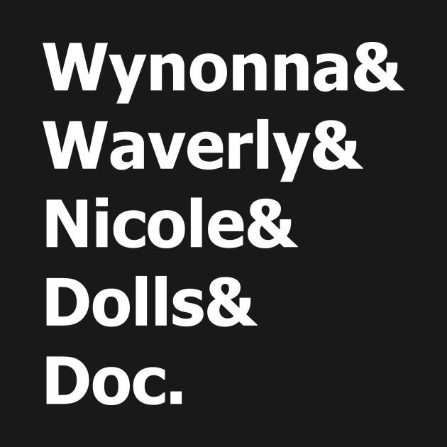 Wynonna Earp - Wynonna & Waverly & Nicole & Dolls & Doc.