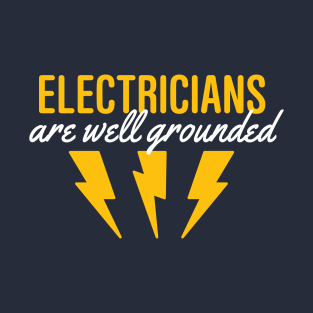 Electricians Are Well Grounded t-shirts