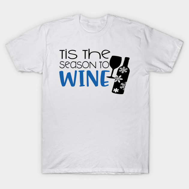 436ad176 Funny Christmas Shirts Tis The Season To Wine - Funny Christmas Gift ...