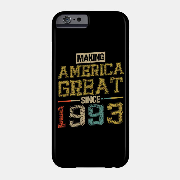 Born In 1993 25th Birthday Years America Great Flag Phone Case