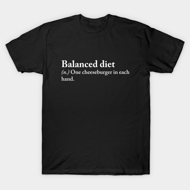 Funny Balanced Diet Definition Funny Balanced Diet Definition T