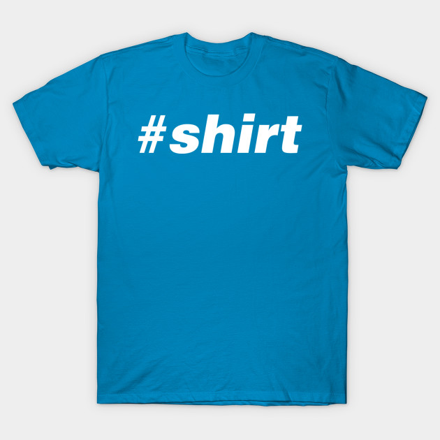 Hastag Shirt
