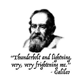 65bd2e809 Thunderbolt and Lightning Galileo Fake Quote - Black Text T-Shirt