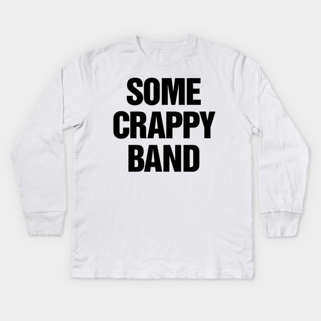 a2c04459f97c2 Some Crappy Band - While Were Young - Kids Long Sleeve T-Shirt ...