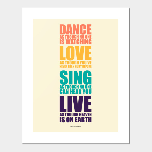 Dance Love Sing Live Quotes