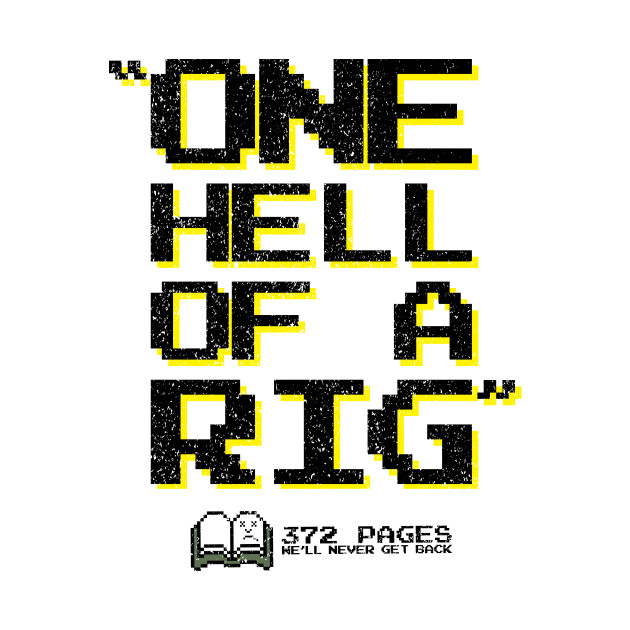 """372 Pages """"Hell of a Rig"""""""